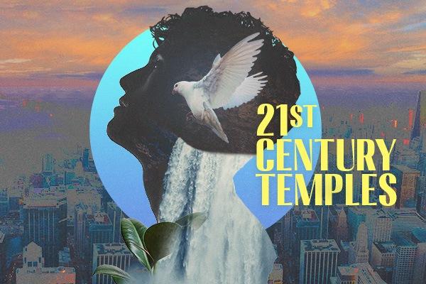 21st Century Temples